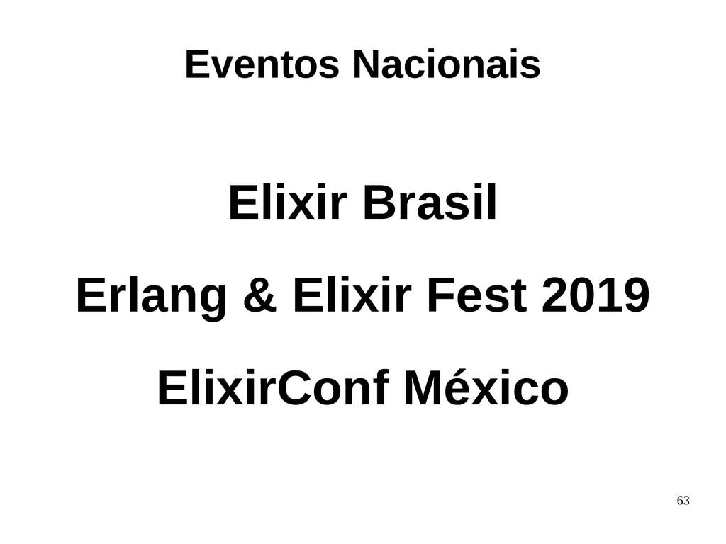 63 Elixir Brasil Erlang & Elixir Fest 2019 Elix...