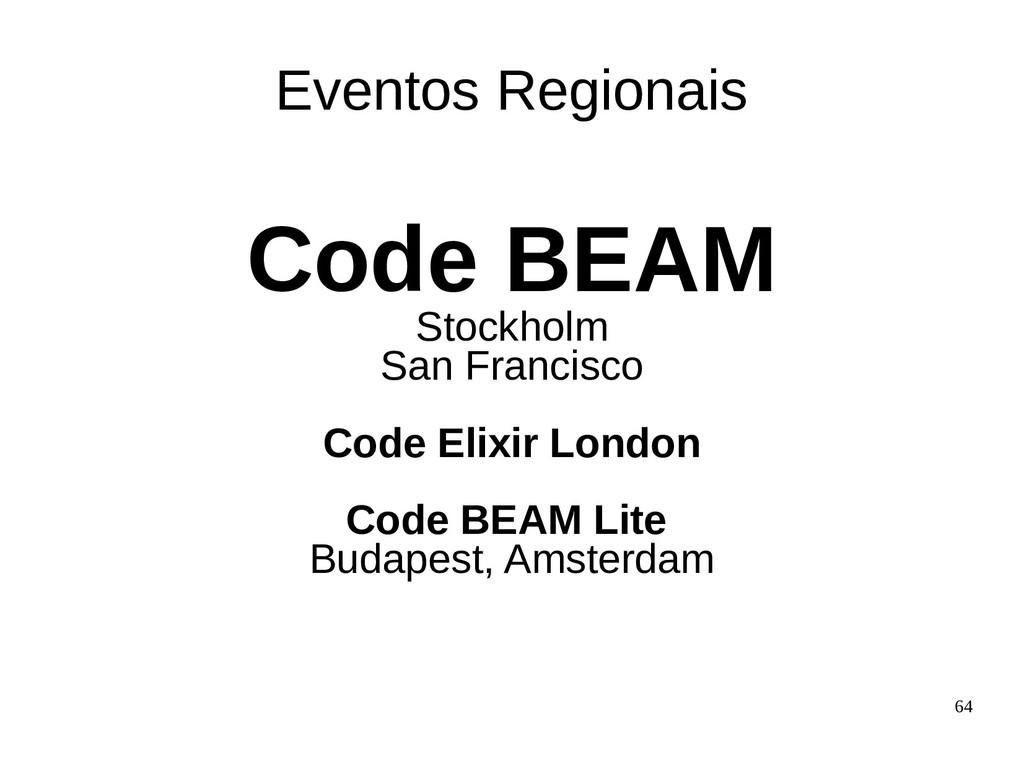 64 Code BEAM Stockholm San Francisco Code Elixi...