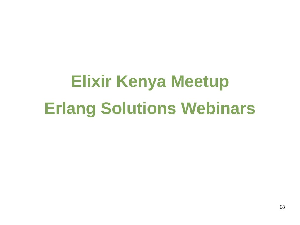 68 Elixir Kenya Meetup Erlang Solutions Webinars
