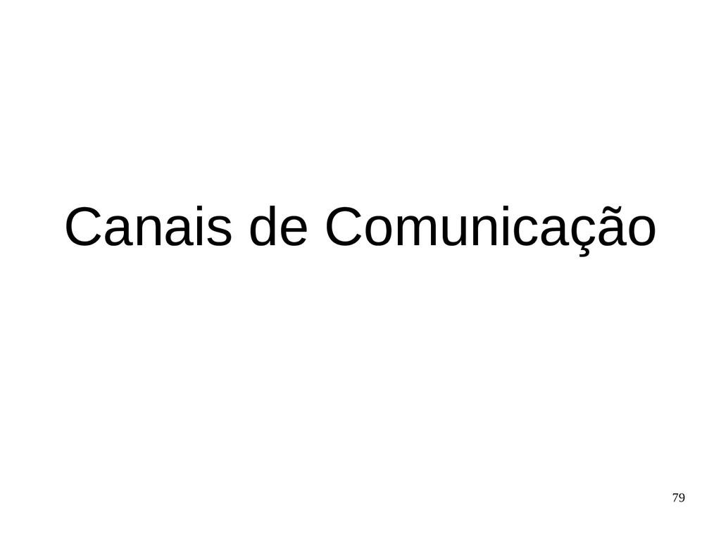 79 Canais de Comunicação