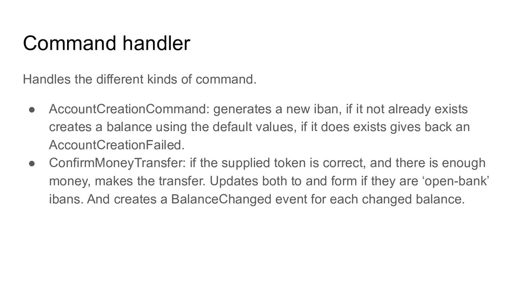 Command handler Handles the different kinds of ...