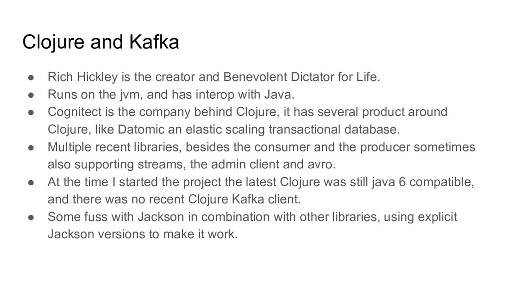 Clojure and Kafka ● Rich Hickley is the creator...