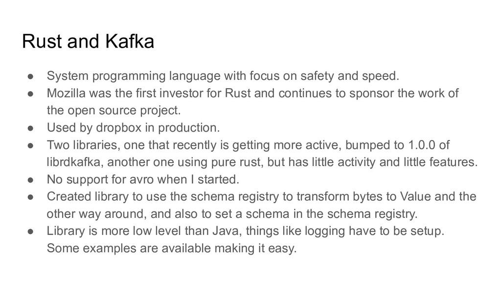 Rust and Kafka ● System programming language wi...