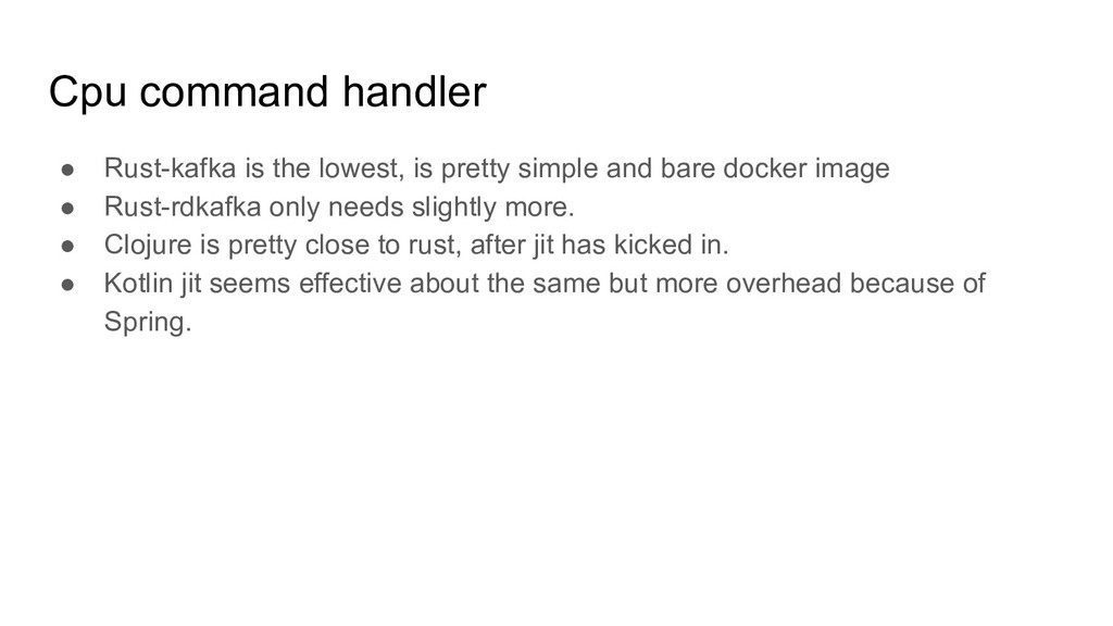 Cpu command handler ● Rust-kafka is the lowest,...