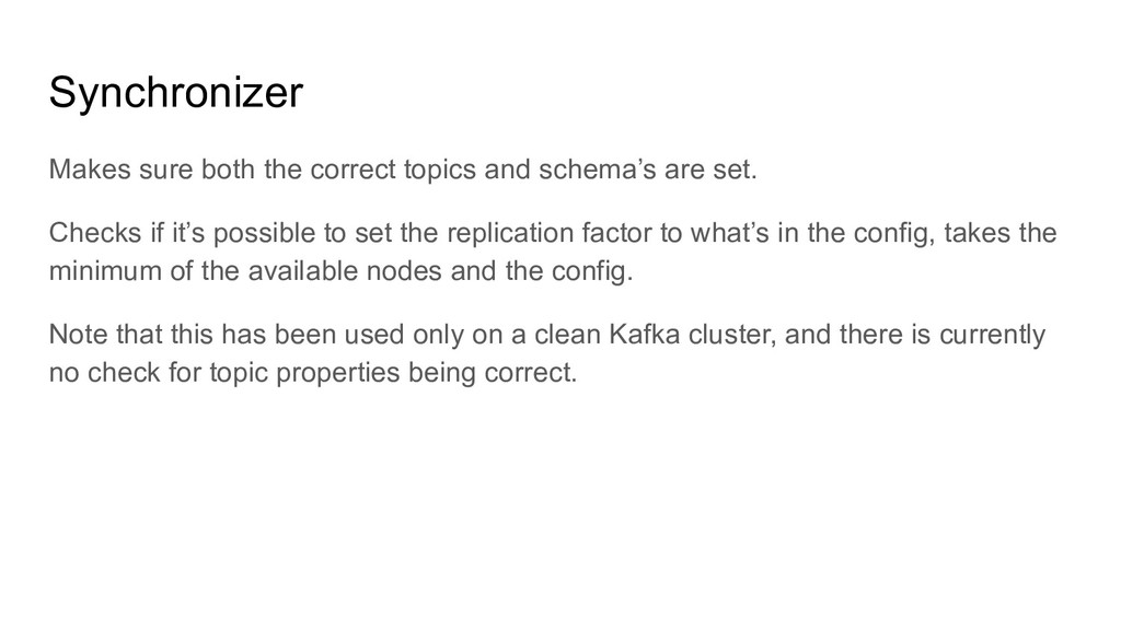 Synchronizer Makes sure both the correct topics...