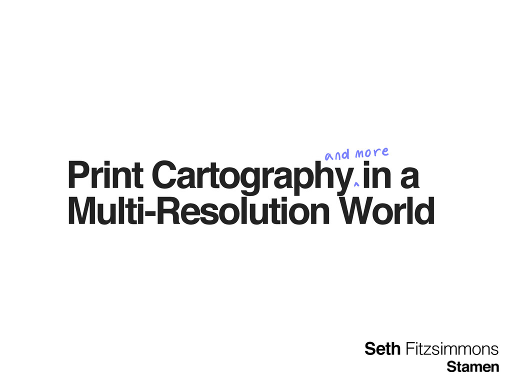 Print Cartography in a Multi-Resolution World a...