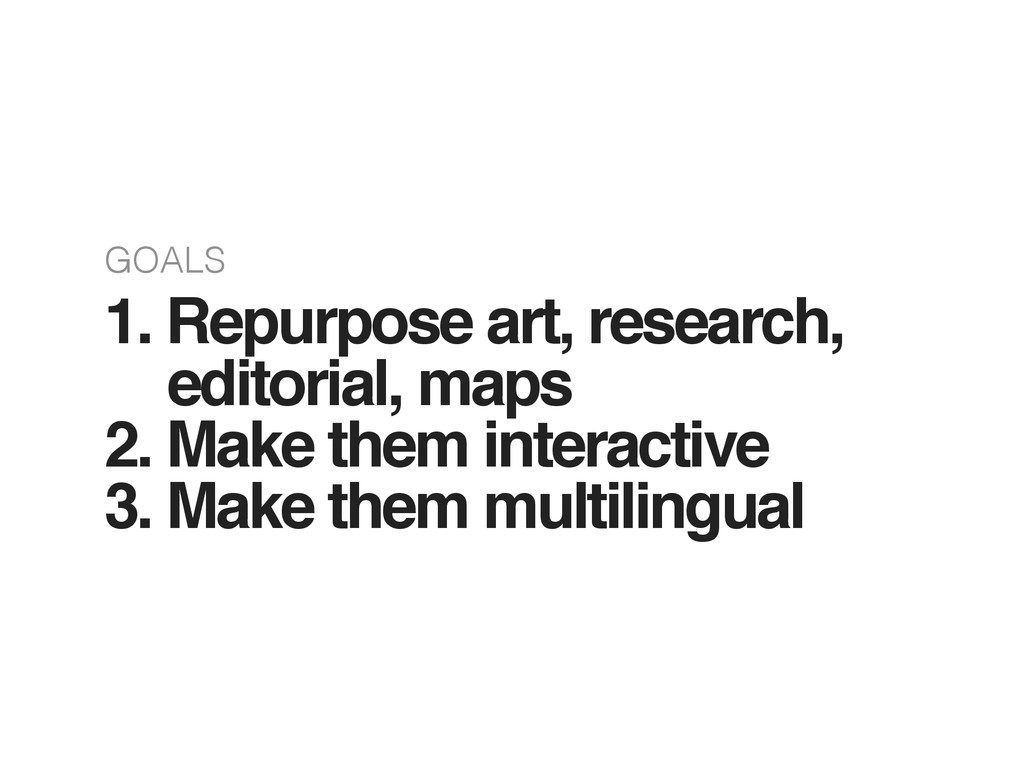 GOALS 1. Repurpose art, research, editorial, m...