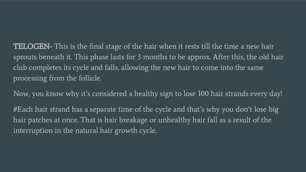 TELOGEN- This is the final stage of the hair whe...