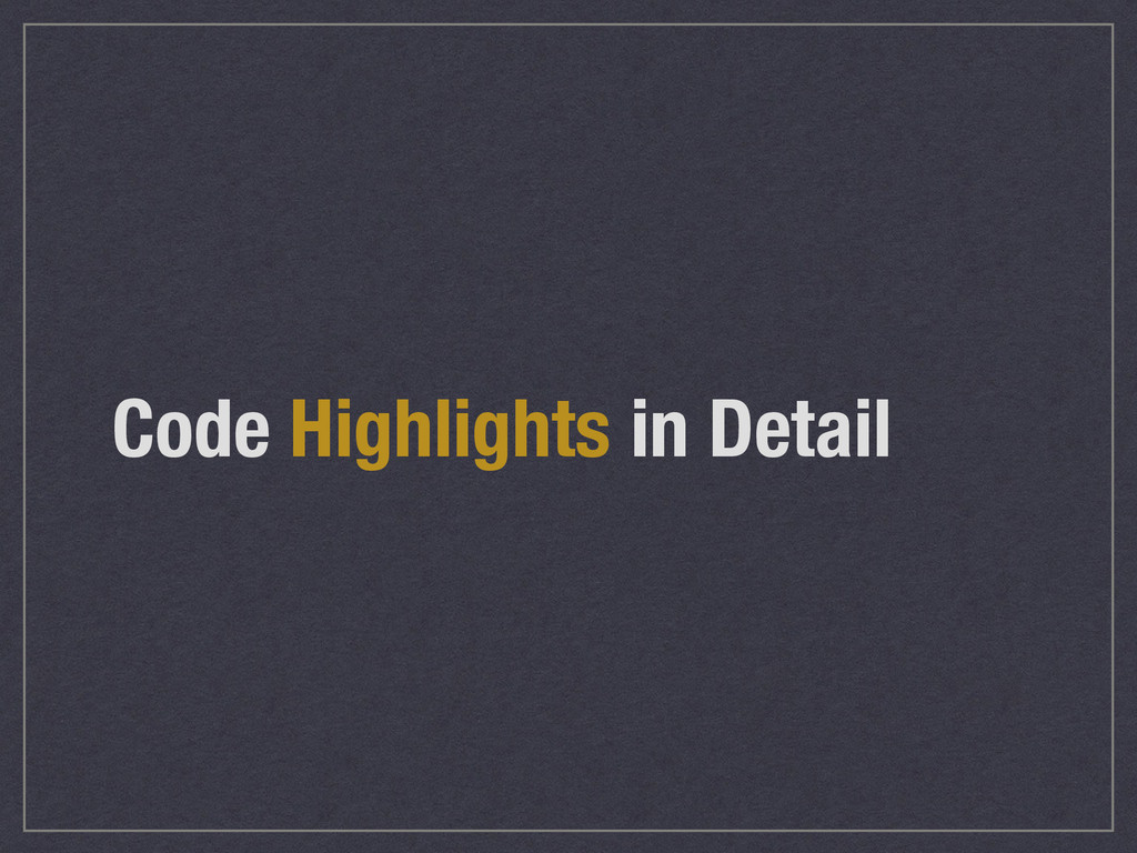 Code Highlights in Detail