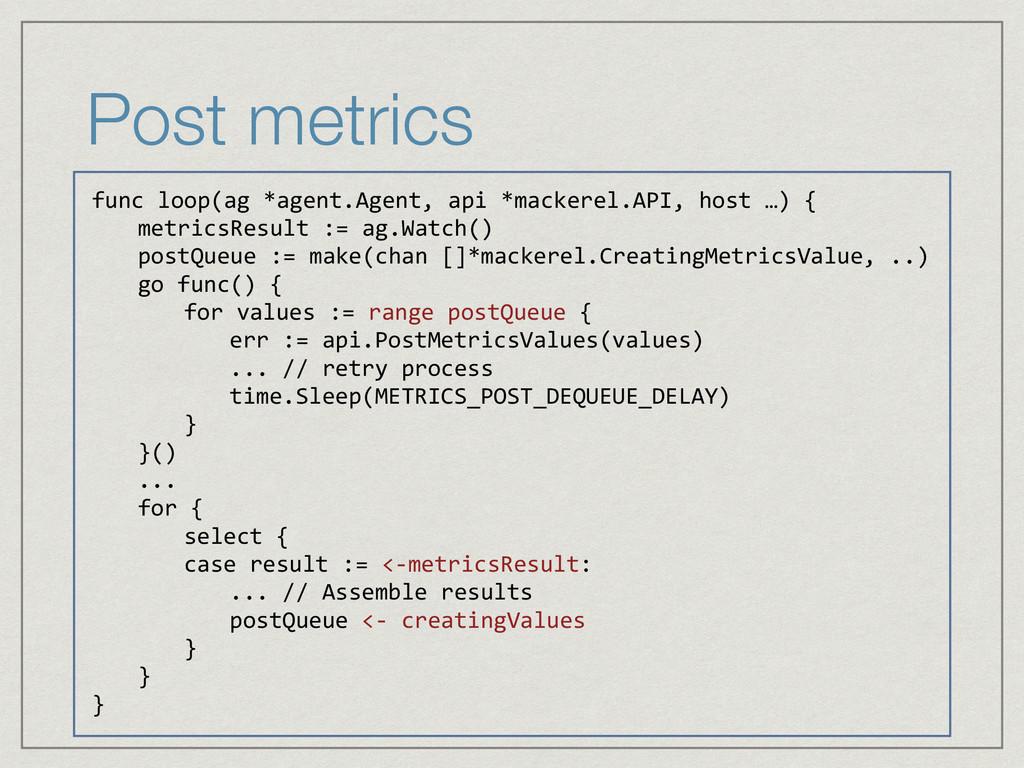Post metrics func loop(ag *agent.Agent, api ...