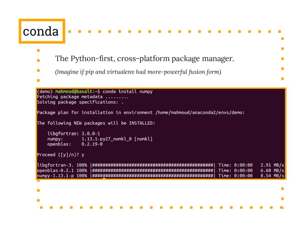 conda The Python-first, cross-platform package ...