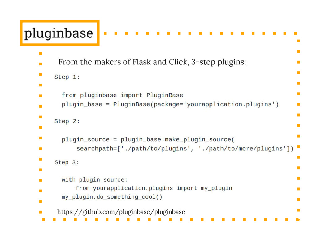 pluginbase From the makers of Flask and Click, ...