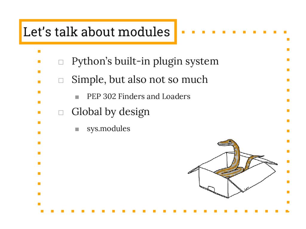 Let's talk about modules □ Python's built-in pl...