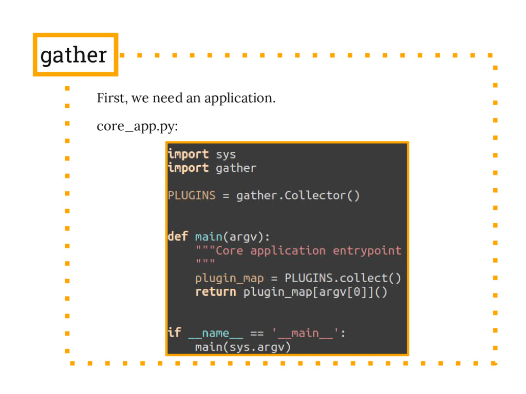 gather First, we need an application. core_app....