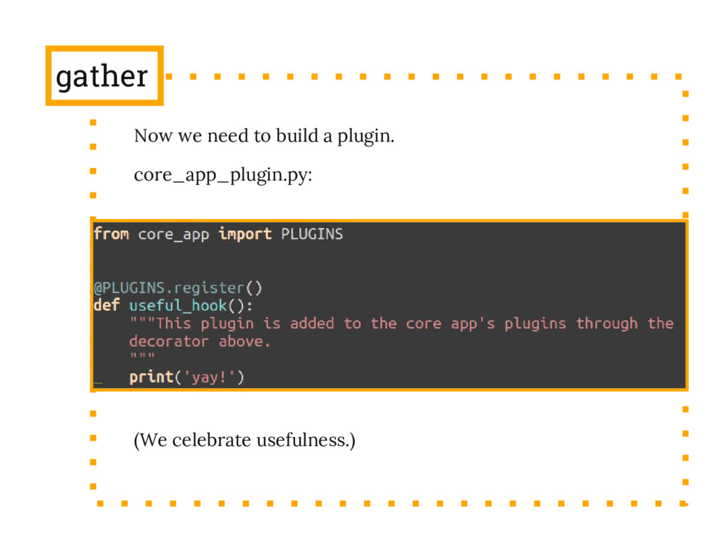 gather Now we need to build a plugin. core_app_...