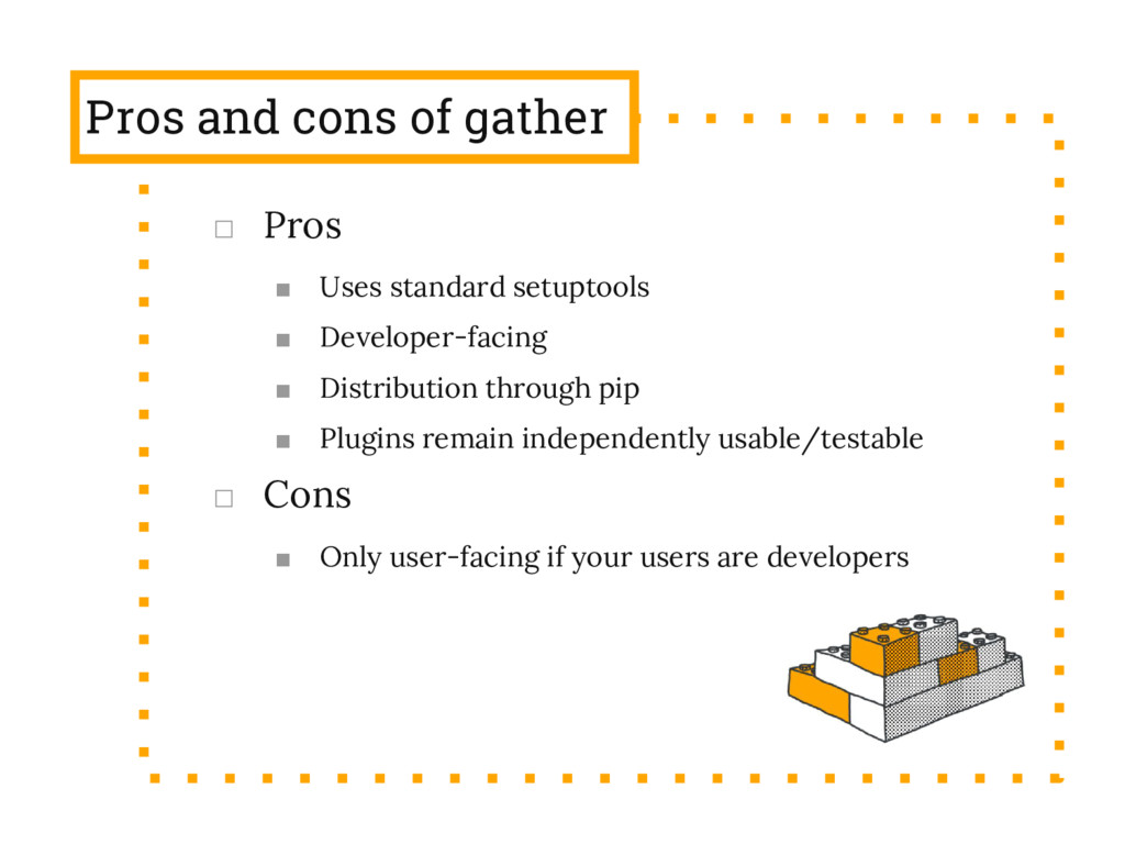 Pros and cons of gather □ Pros ■ Uses standard ...