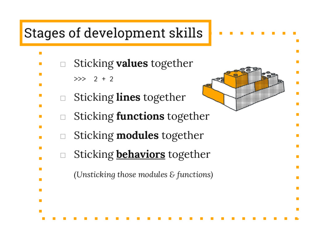 Stages of development skills □ Sticking values ...
