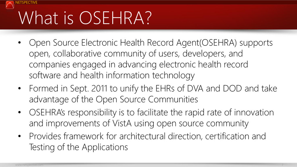 NETSPECTIVE www.netspective.com 7 What is OSEHR...