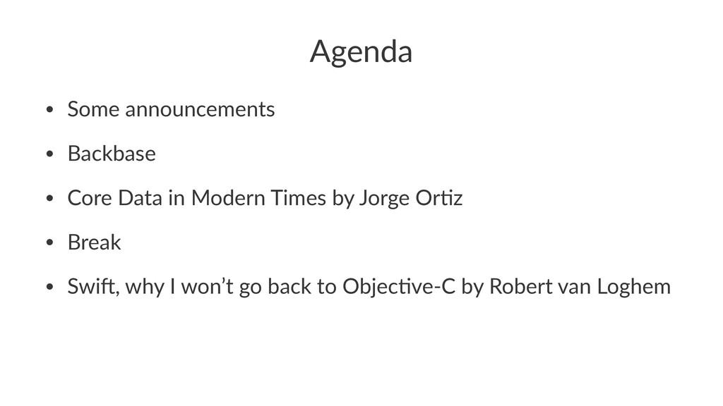 Agenda • Some&announcements • Backbase • Core&D...