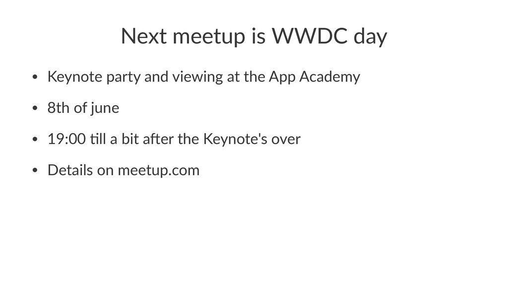 Next%meetup%is%WWDC%day • Keynote(party(and(vie...