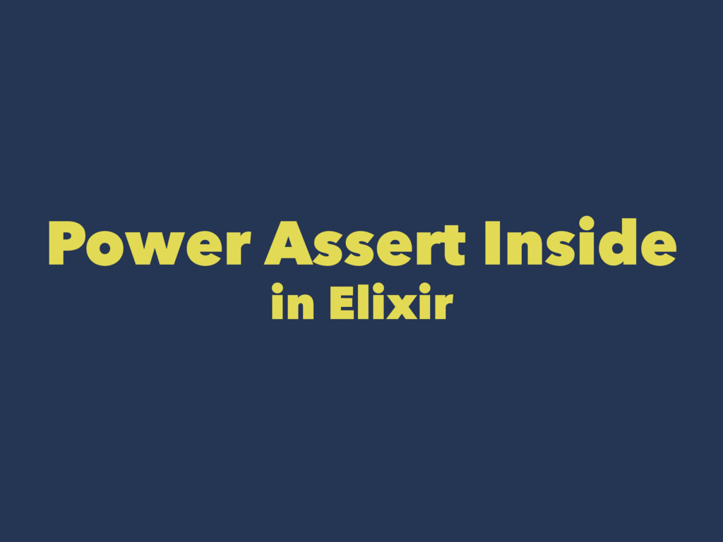 Power Assert Inside in Elixir