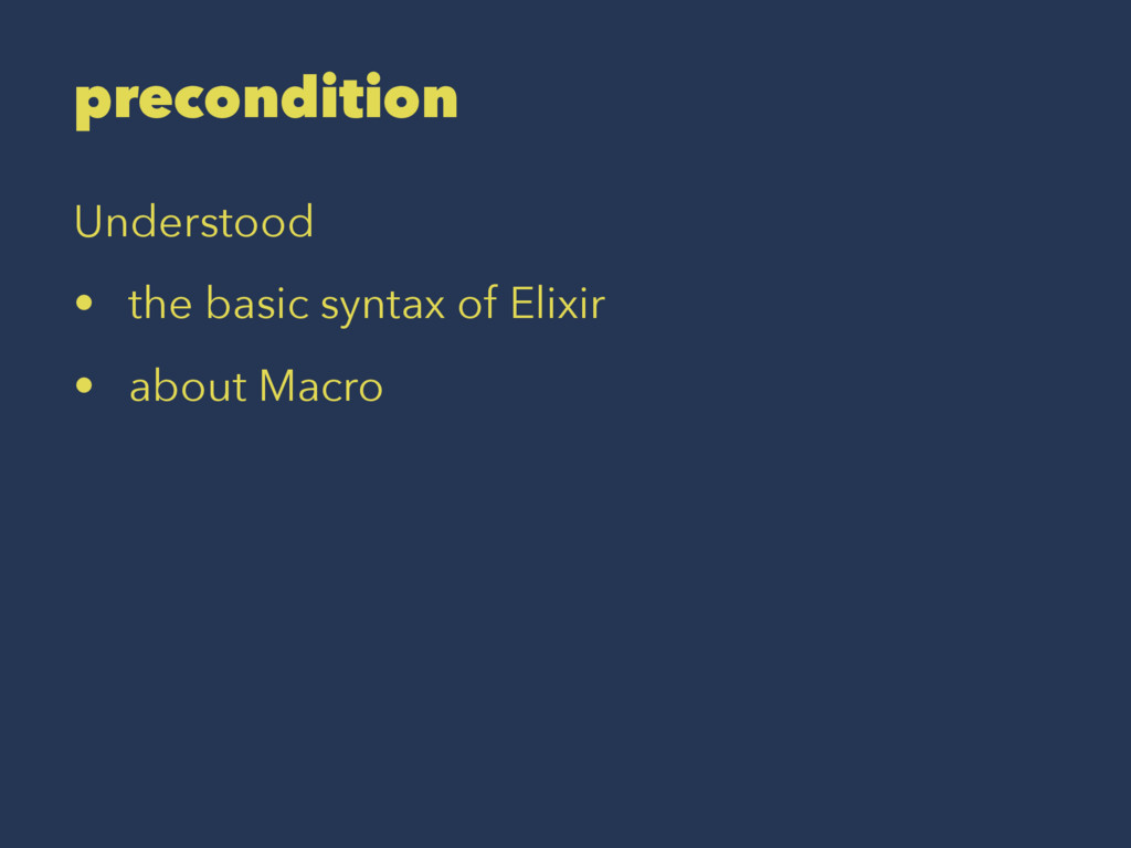precondition Understood • the basic syntax of E...
