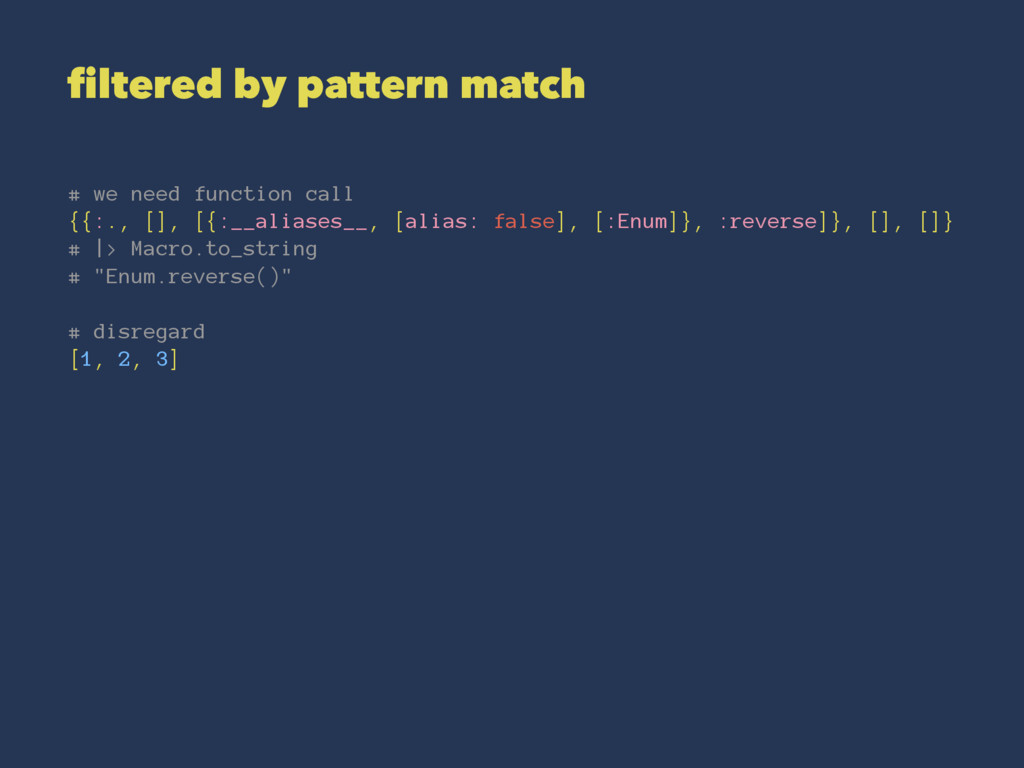 filtered by pattern match # we need function ca...
