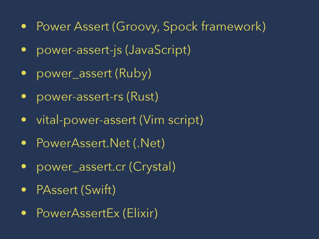 • Power Assert (Groovy, Spock framework) • powe...