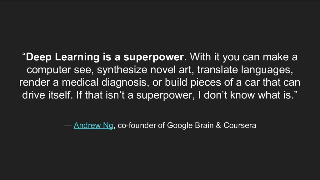 """Deep Learning is a superpower. With it you can..."