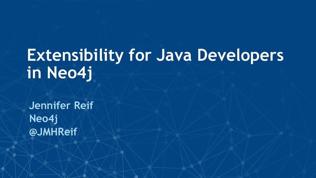 Extensibility for Java Developers in Neo4j Jenn...