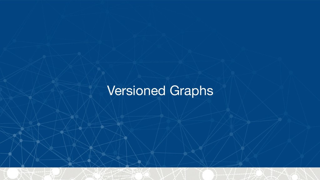 Versioned Graphs