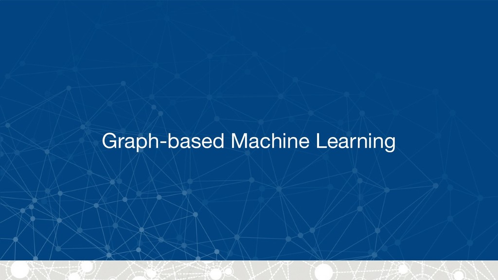 Graph-based Machine Learning