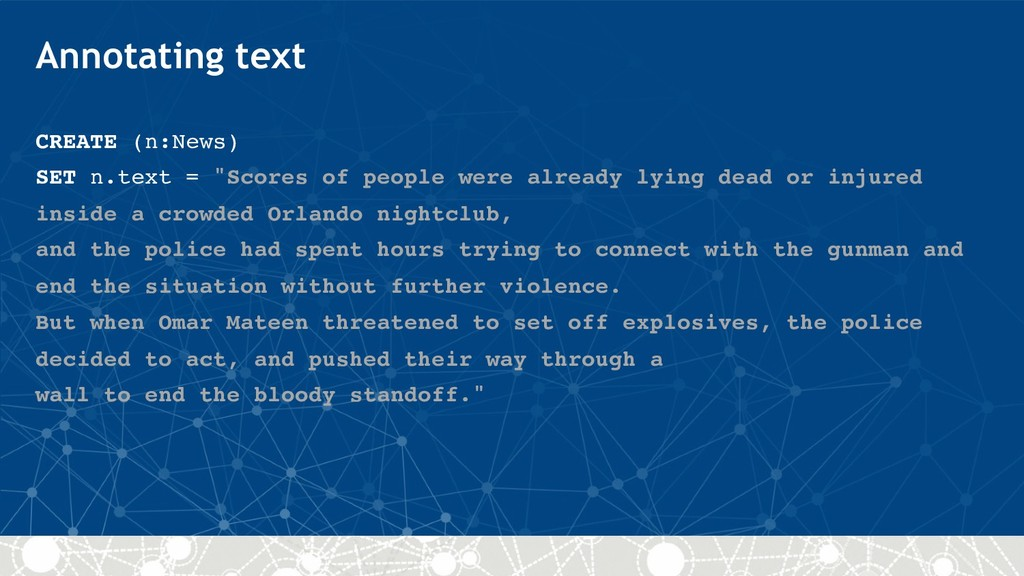 "Annotating text CREATE (n:News) SET n.text = ""S..."