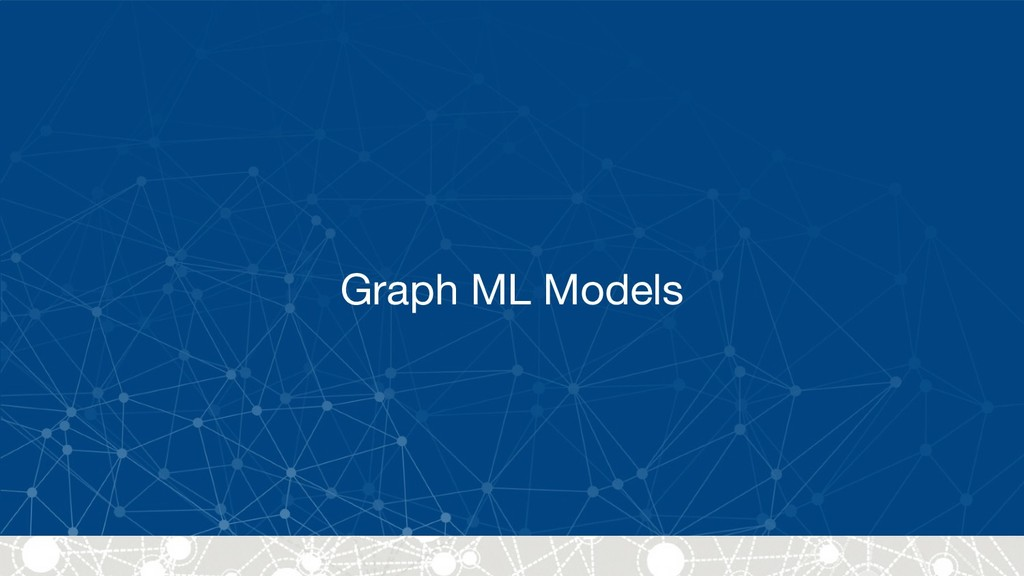 Graph ML Models