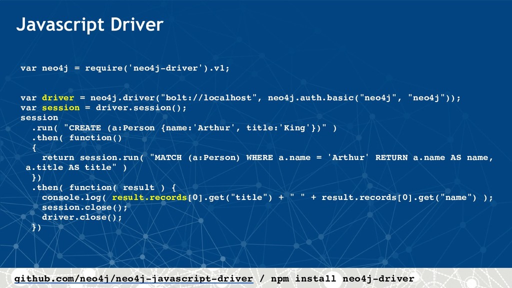 Javascript Driver var neo4j = require('neo4j-dr...