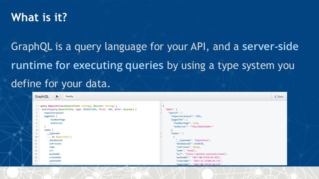 What is it? GraphQL is a query language for you...