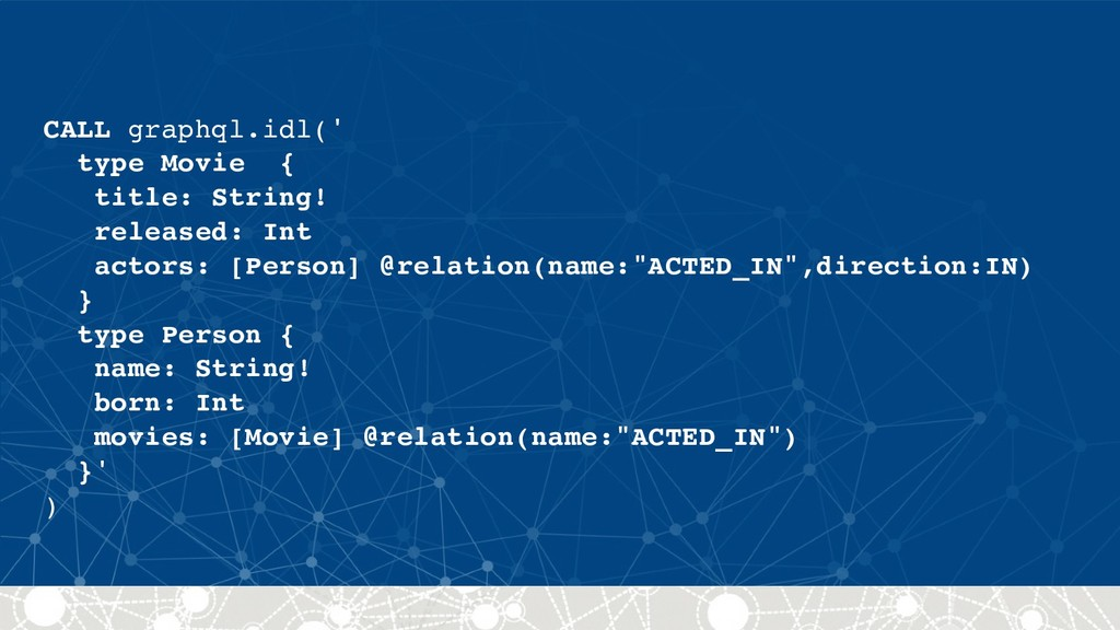CALL graphql.idl('