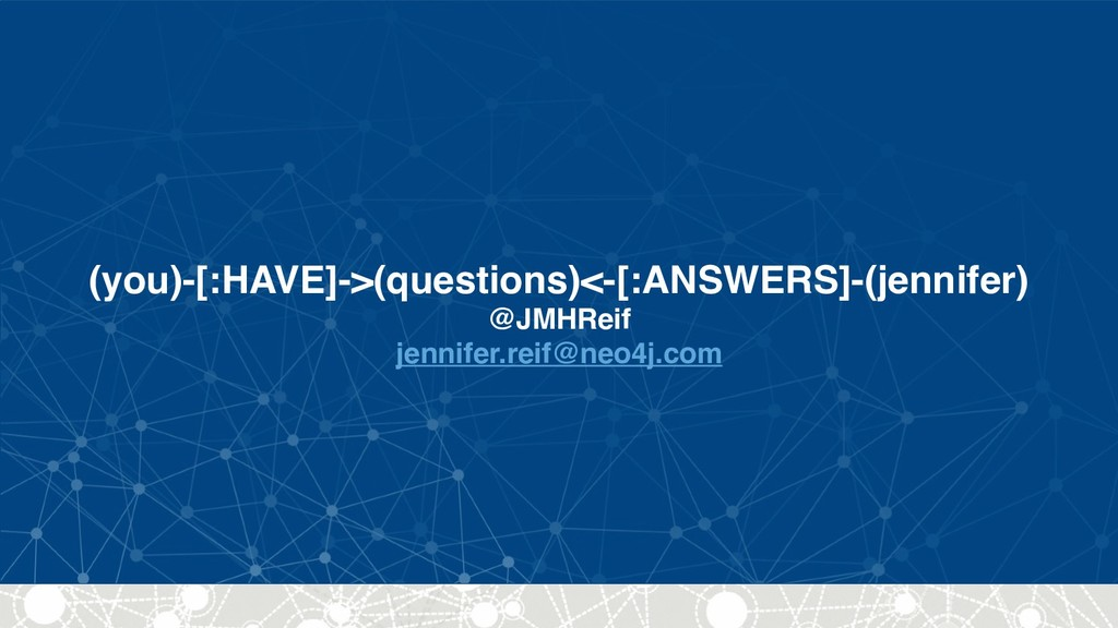 (you)-[:HAVE]->(questions)<-[:ANSWERS]-(jennife...