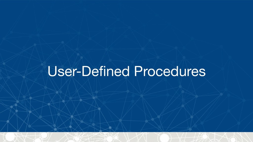 User-Defined Procedures
