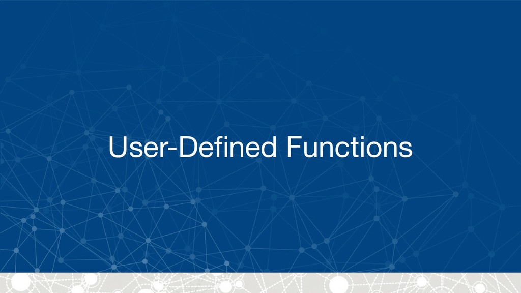 User-Defined Functions