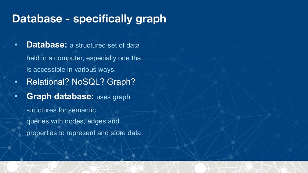 Database - specifically graph • Database: a str...