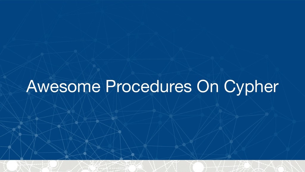 Awesome Procedures On Cypher