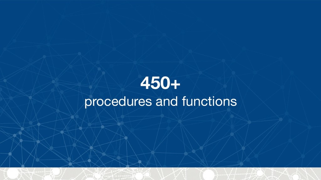 450+ procedures and functions