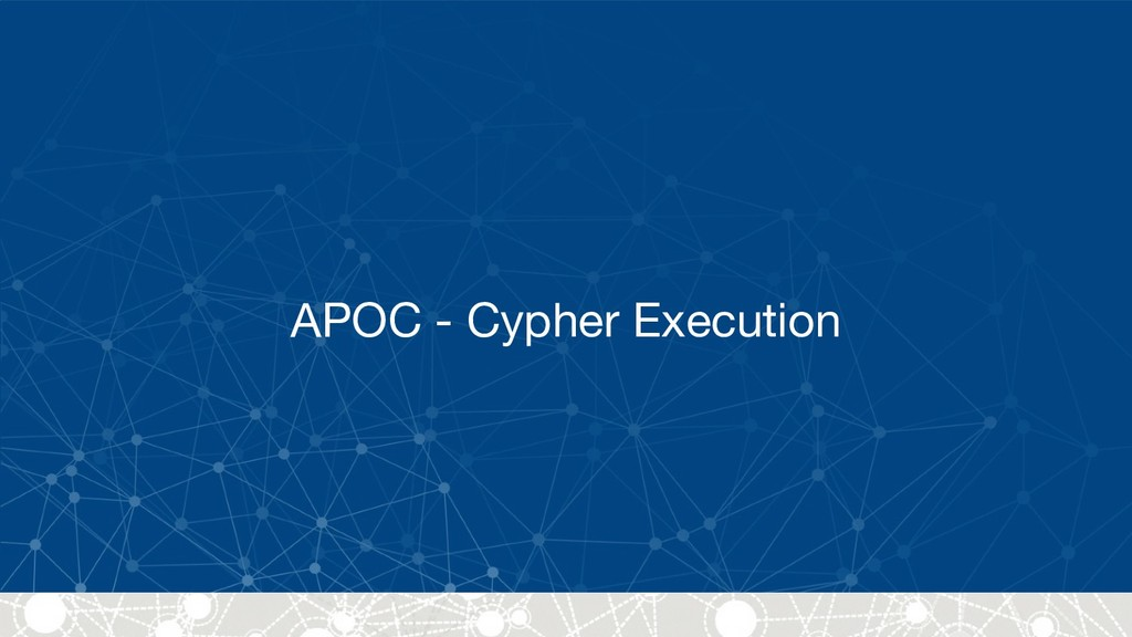 APOC - Cypher Execution