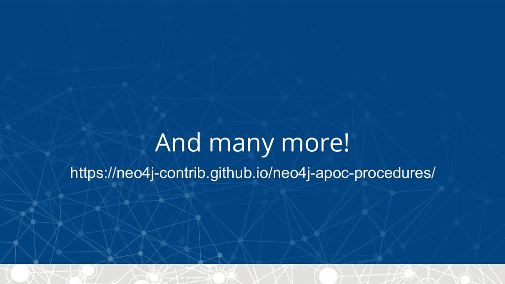 And many more! https://neo4j-contrib.github.io/...