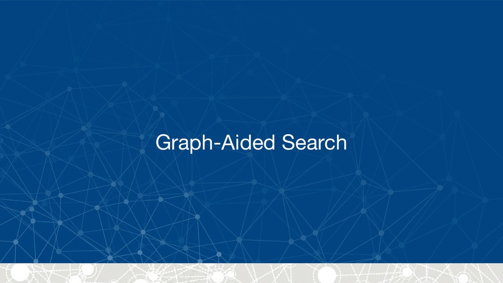 Graph-Aided Search