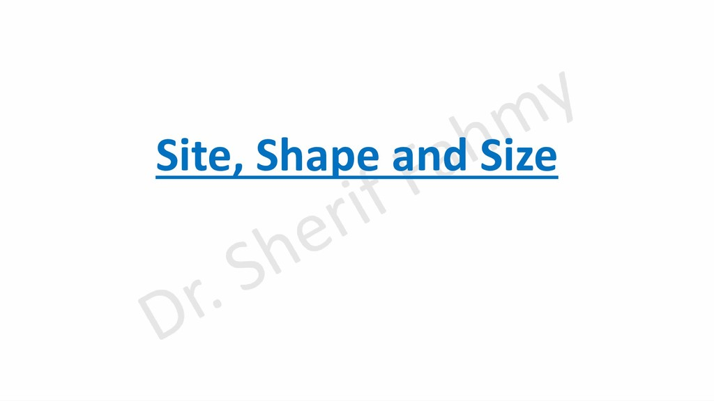 Site, Shape and Size