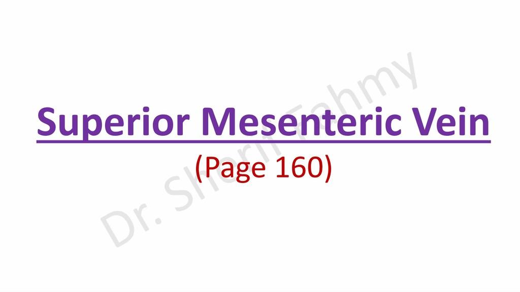 Superior Mesenteric Vein (Page 160)