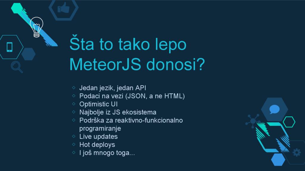 Šta to tako lepo MeteorJS donosi? ◇ Jedan jezik...
