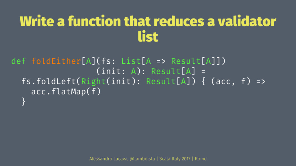 Write a function that reduces a validator list ...